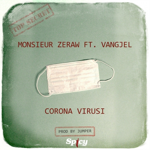 MONSIEUR ZERAW FT. VANGJEL - CORONA VIRUSI